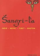 Kolektív autorov: Šangri-la: Indie, Nepál, Tibet, Bhútán