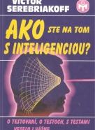 Victor Serebriakoff: Ako ste na tom s inteligenciou?