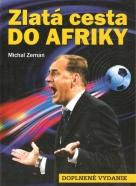 Michal Zeman: Zlatá cesta do Afriky- Doplnené vydanie