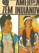 Mira Holzbachová: Amerika, zem Indiánov