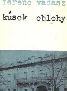 Ferenc Vadász: Kúsok oblohy