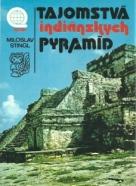 Miroslav Stingl : Tojomstvá indiánskych pyramíd