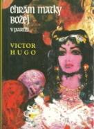 Victor Hugo: Chrám matky božej v Paríži