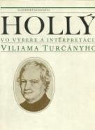 Ján Hollý : Vyber a Interpretácia Viliama Turčányho