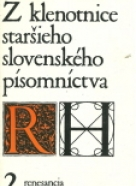 Kolektív autorov : Z klenotnice staršieho slovenského písomníctva