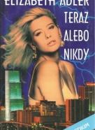 Elizabeth Adlerová :Teraz alebo nikdy