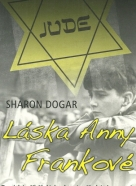 Sharon Dogar : Láska Anny Frankové