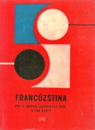 Kolektív autorov : Francúzština pre 3.ročník jazykových škôl a pre kurzy
