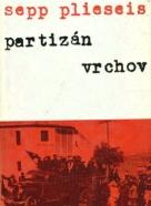 Sepp Plieseis: Partizán vrchov