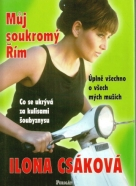 Ilona Csáková : Můj soukromý Řím