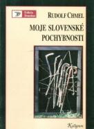 Rudolf Chmel: Moje Slovenské pochybnosti
