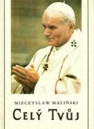 Miesczyyslaw Malinski: Celý tvůj