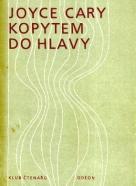 Joyce Cary: Kopytem do hlavy