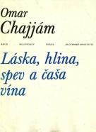 Omar Chajjám: Láska,hlina,spev a čaša vína