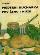 J.A.Fialová: Moderní kuchařka pro ženu i muže