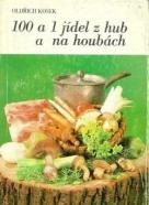 Oldřich Kosek : 100 a 1 jídel z hub a na houbách