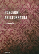 Avžen Boček: Poslední aristokratka