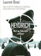 Laurent Binet: Heydrich - Muž so železným srdcom