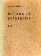 J.Kulhánek: Černobílá fotografie I.-II.