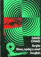 David Craig: Skrýša. Viera, nádej a smrť. Dvojťah