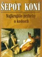 Kolektív autorov: Šepot koní - Najkrajšie príbehy o koňoch