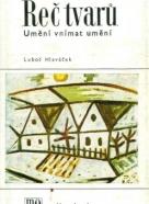 Luboš Hlaváček: Řeč tvarů