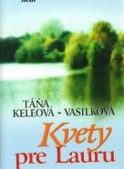 Táňa Keleová - Vasilková: Kvety pre Lauru