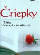 Táňa Keleová - Vasilková: Čriepky