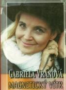 Gabriela Vránová: Magnetický vítr