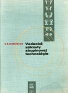 S.P. Mitrofanov: Vedecké základy skupinovej technológie