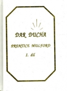 Prentice Mulford: Dar ducha I.-VIII