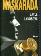 Gayle Lyndsová: Maškaráda