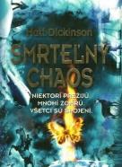 Matt Dickinson: Smrteľný chaos