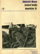 Heinrich Mann: Zrelosť kráľa Henricha IV. - I.-II