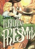 Zane Grey: Purpurový priesmyk