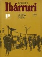 Dolores Ibárruri: Jediná cesta