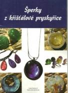 Lada Hezina,Šárka Zámečníková: Šperky z křišťálové pryskyřice