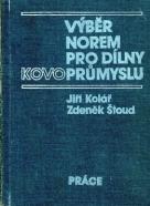 Jiří Kolář , Zdeněk Štoud: Výběr norem pro dílny kovo-průmyslu