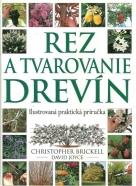 Christopher Brickell, David Joyce: Rez a tvarovanie drevín