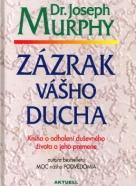 Dr. Joseph Murphy: Zázrak vášho ducha
