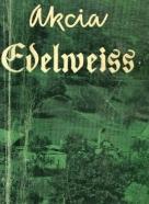 Ján Šufliarsky : Akcia Edelweiss
