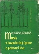 Slov.Akadémia vied-Matematicko-štatistické metódy v hospodárskej úprave a pestovaní lesa