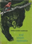 James Oliver Curwood-Král sivych medvedov
