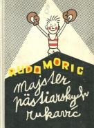 Rudo Moric-Majster pästiarskych rukavíc