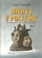Jozef Banáš-Idioti v politike