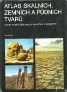 J.Rubín a kolektív-Atlas skalních zemních a půdních tvarů