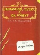 M.L.O.K.Scamander-Fantastické zvery a ich výskyt