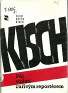 Egon Ervín Kisch-Půl století zuřivým reportérem