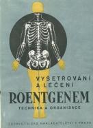 J.Slanina-Vyšetrování a léčení roentgenem