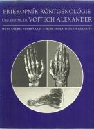 V.Alexander-Priekopník Röntgenológie